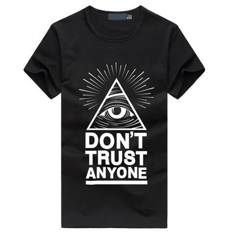 illuminati wear don t trust anyone illuminati all seeing s t