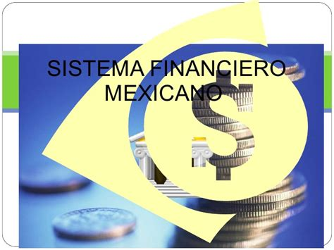 sistema financiero mexicano youtube sistema financiero mexicano