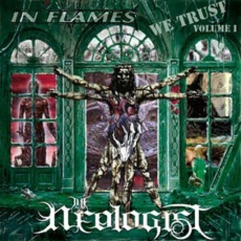 The Place In Flames Mp3 In Flames We Trust Volume I The Neologist Mp3 Buy Tracklist