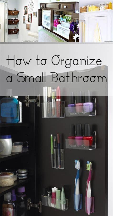 organize small bathroom 28 how to organize a small how to organize a small