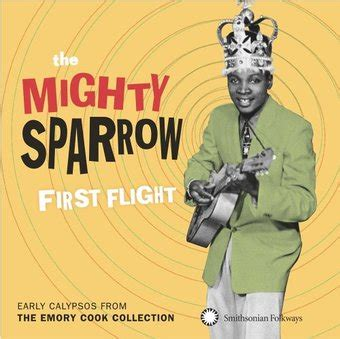 flight of the sparrow a novel of early america mighty sparrow flight early calypsos from the