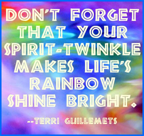 don t forget that your spirit twinkle makes s rainbow