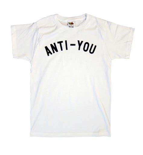 Anti You T Shirt shirt t anti you white wheretoget picture to pin on thepinsta