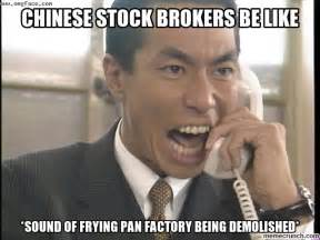 Stock Memes - chinese stock brokers be like
