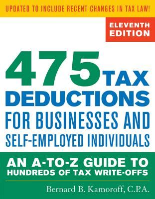 475 tax deductions for businesses and self employed individuals an a to z guide to hundreds of tax write offs 422 tax deductions for businesses and self employed individuals books 475 tax deductions for businesses and self employed