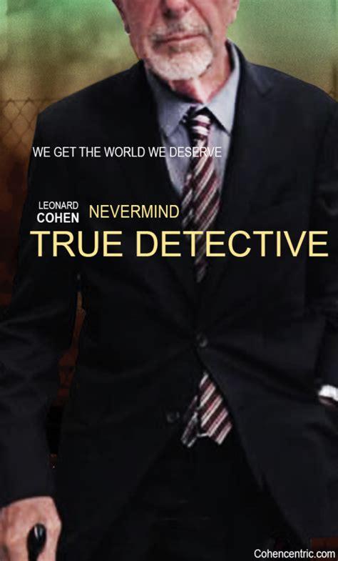 theme song true detective videos reviews critics contemplate leonard cohen s