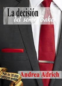 descargar n 176 3 la decisi 243 n del se 241 or baker de andrea adrich pdf epub kindle pdf epub kindle