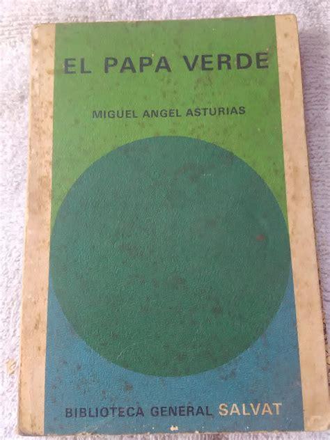 el montaje que irrita al papa mangas verdes libro el papa verde de miguel angel asturias bs 587 999