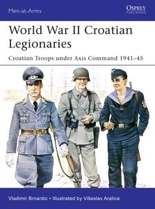 world war ii croatian legionaries osprey publishing