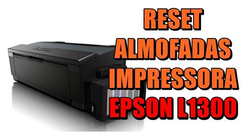 Reset Almofada L1300 | reset almofadas da impressora quot epson l1300 100 gr 225 tis