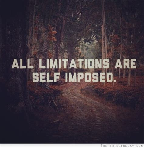 Imposed Limits by All Limitations Are Self Imposed