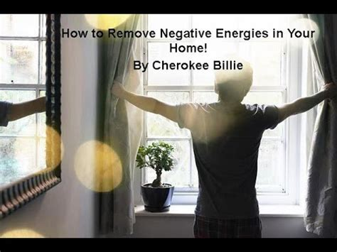 how to remove negative energy from home how to remove negative energies in your home by cherokee