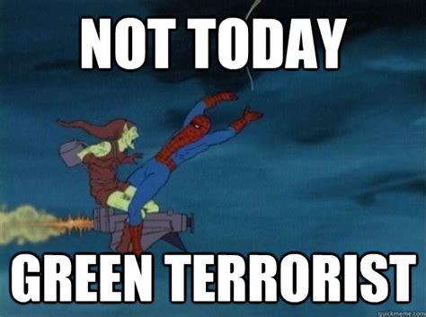 Not Today Meme - terrorist meme