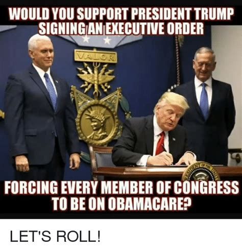Congress Meme - would you support president trump signingan executive