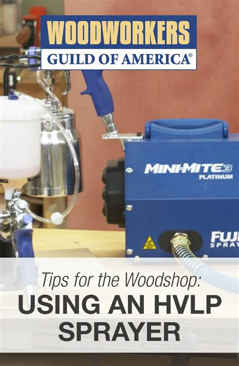 best hvlp sprayer for woodworking 307 best images about wood finishing on