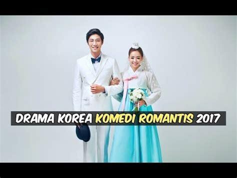 film komedi romantis korea youtube 6 drama korea komedi romantis 2017 wajib nonton selain