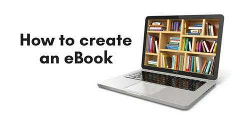 creating ebooks how to create an ebook in 3 simple steps