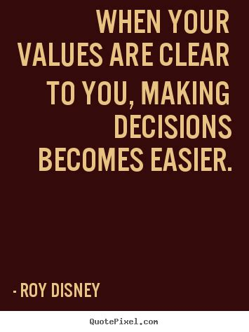 roy values when your values are clear to you decisions