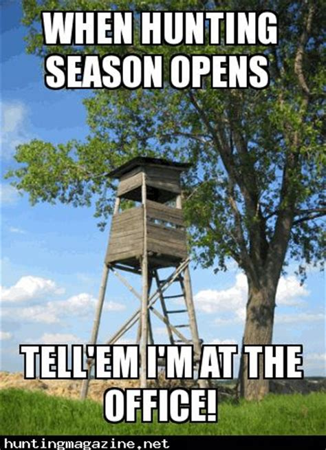 hunting seasons open i ll be at the office meme office