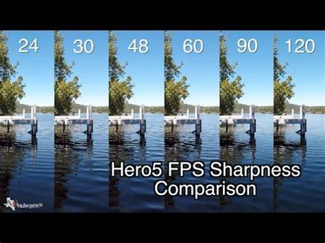 hero5 black 1080p 24 120 fps quality sharpness