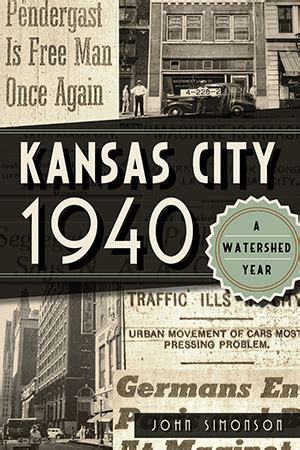 city of endless pendergast series books kansas city 1940 a watershed year by simonson the