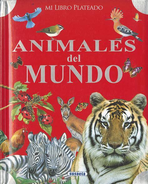 libro atlas de animales del editorial susaeta venta de libros infantiles venta de libros libros de cocina atlas ilustrados
