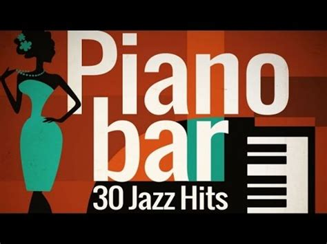 Top Ten Piano Bar Songs by Piano Bar Best Of Jazz Hits Vidbb Search