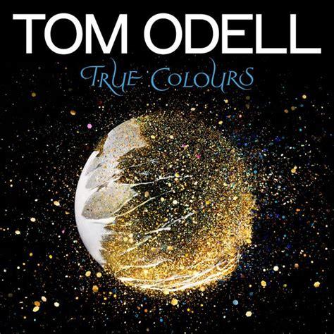 tom odell true colours lyrics genius lyrics