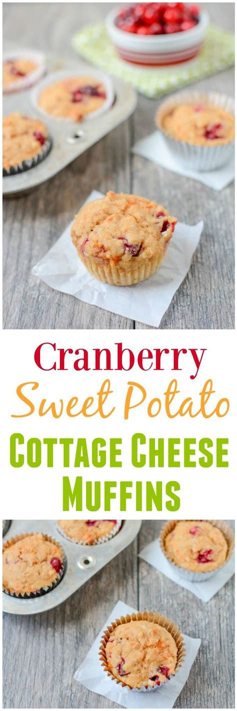 cranberry sweet potato cottage cheese muffins recipe