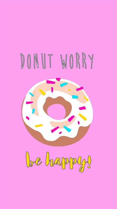 donut wallpaper pinterest donut worry be happy fondos pinterest donuts and