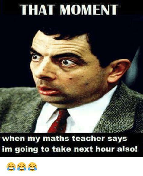 Math Teacher Memes - my math teacher website diilz com