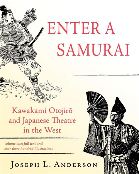 enter the aftermath volume 2 books enter a samurai kawakami otojiro and japanese theatre in