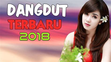 lagu mp v dangdut terbaru 2018 16 lagu dangdut enak didengar 2018