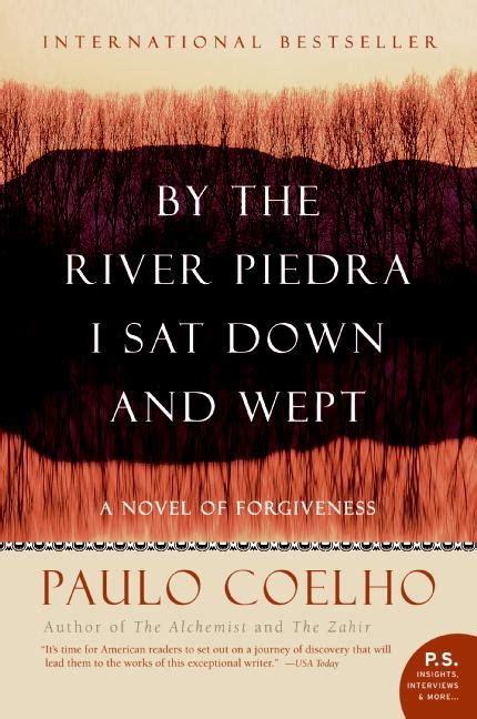 by the river piedra paulo coelho by the river piedra i sat down and wept just another bookworm