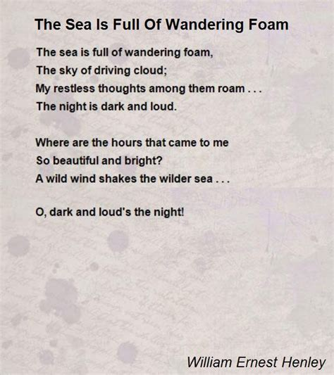 the sea by james reeves themes the sea is full of wandering foam poem by william ernest