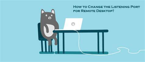 port of remote desktop 7 steps to change the listening port of remote desktop