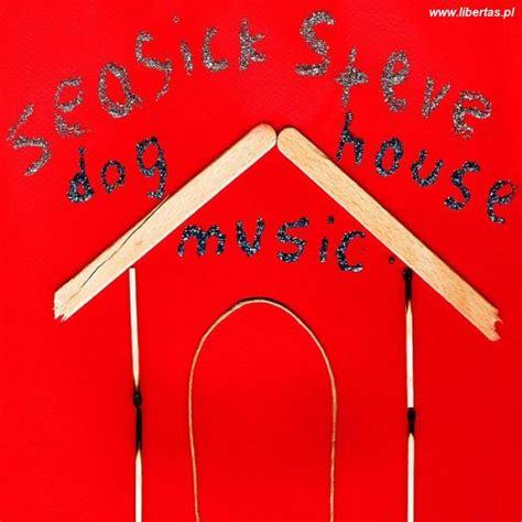 Dog House Music 2006 Seasick Steve Muzycznie Czyli Co Nam W Duszy Gra