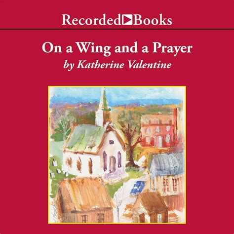 just winging it prayers for my pilot books on a wing and a prayer audiobook by katherine