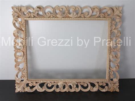 cornici barocche per specchi specchiere e cornici grezze specchiera barocca intagliata