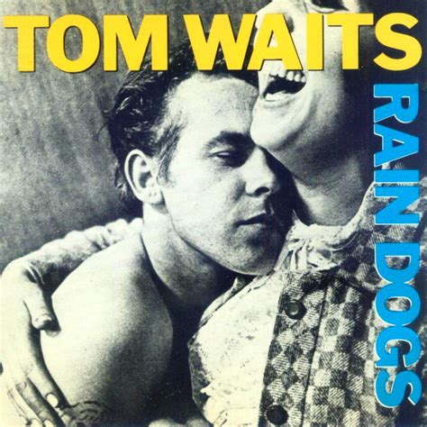 tom waits dogs the underheralded 80 s dogs by tom waits thirty hertz rumble