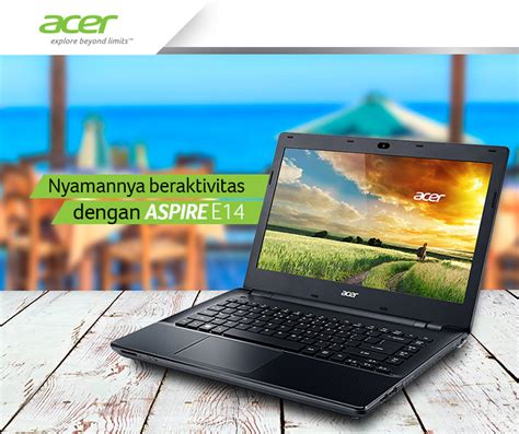 Laptop Acer E14 Terbaru aspire e14 jalankan aktivitasmu tanpa khawatir notebook