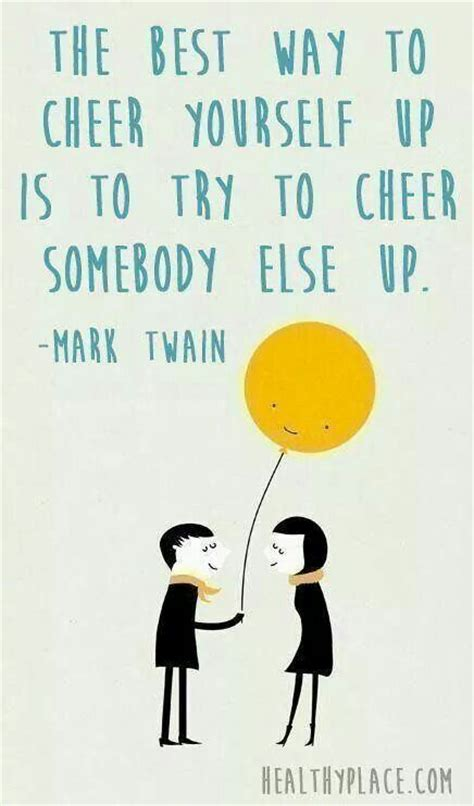 Up Quotes Quotes To Cheer Someone Up Quotesgram