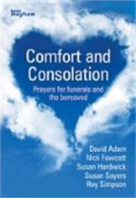 funeral prayers of comfort comfort and consolation prayers for funerals and the
