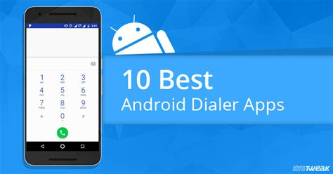 best android dialer 10 best android dialer apps in 2017