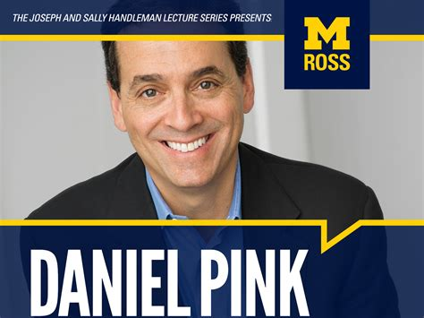 Michigan Ross Mba Director by Daniel Pink To Speak At The Of Michigan S Ross