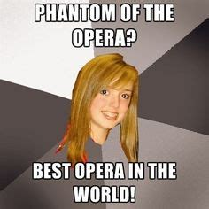 Opera Meme - 1000 images about phantom of the opera memes on pinterest phantom of the opera the phantom