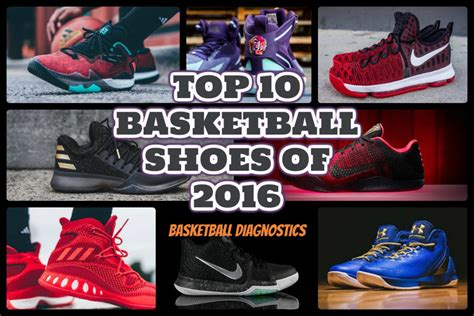 best basketball shoes to play in the best basketball shoes of 2016 basketball diagnostics