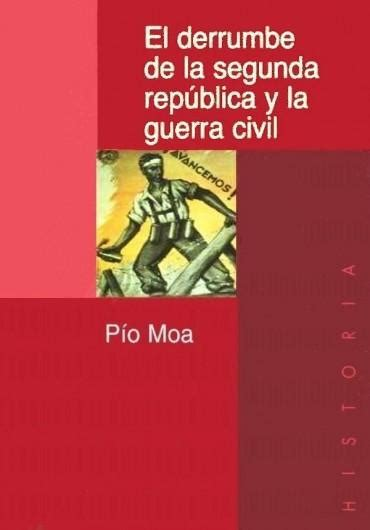 leer el derrumbe de la segunda republica y la guerra civil