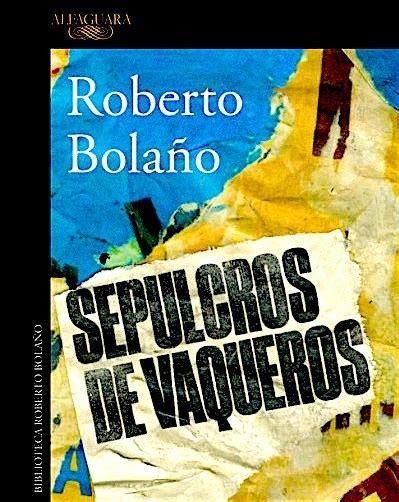 sepulcros de vaqueros 8420427438 se publica otra novela in 233 dita de bola 241 o