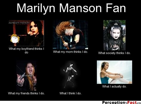What I Do Meme - marilyn manson fan what people think i do what i